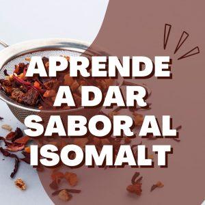Aprende a dar sabor al isomalt